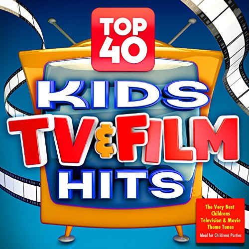 Top 40 Kids Tv & Film Hits - T...