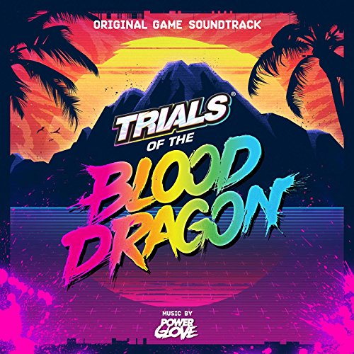 Trials of the Blood Dragon (Or...