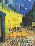 Vincent van Gogh 90 Day Goal Planner: Terrace of a café at night (Place du Forum) | Set Yourself Up For Success | 3 Month Organizer To Achieve Your Goals | Quarterly Planner with 2019 Calendar