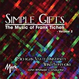 The Music of Frank Ticheli, Vol. 2: Simple Gifts