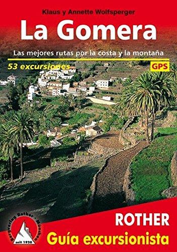 La Gomera. Las mejores rutas por la costa y la montaña. 53 excursiones. Guía Rother.