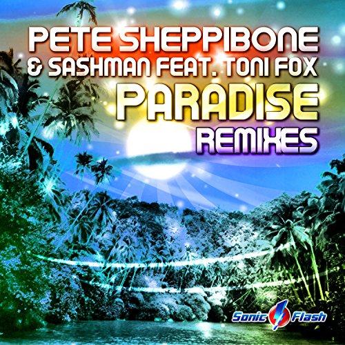 Pete Sheppibone & SashMan feat. Toni Fox-Paradise (Remixes)
