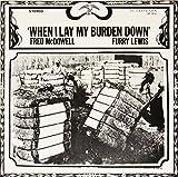 When I Lay My Burden Down [Vinyl LP]