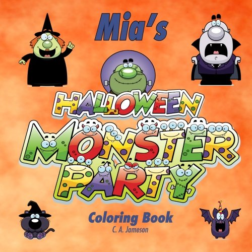 Mia's Halloween Monster Party Coloring Book (Personalized Books for Children) (Personalized Children's Books)