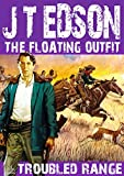 Troubled Range (A Floating Outfit Western Book 12)