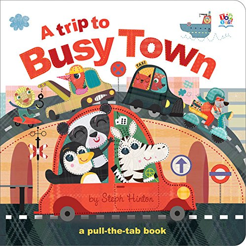 A Trip to Busy Town (Pull-the-Tab Books)
