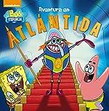 Aventura en la Atlántida (Bob Esponja. Primeras lecturas)