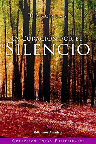 LA CURACIÓN POR EL SILENCIO por URBÓREAS
