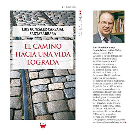 El Camino Hacia Una Vida Lograda (GP Actualidad) por Luis González-Carvajal Santabárbara
