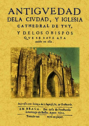 Antiguedad de La Ciudad y Iglesia Cathedral de Tuy por Fray Prudencio Sandoval