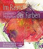 Im Rausch der Farben - Ekkehardt Hofmann
