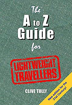 The A to Z Guide for Lightweight Travellers by [Tully, Clive]