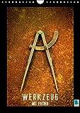 Werkzeug mit Patina: Helden der Arbeit (Wandkalender 2017 DIN A4 hoch): Hammer, Zange, Schraubenzieher: in Würde gealtertes Werkzeug (Monatskalender, 14 Seiten) (CALVENDO Hobbys)