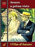 Scarica Libro Amore a prima vista I Film d amore (PDF,EPUB,MOBI) Online Italiano Gratis