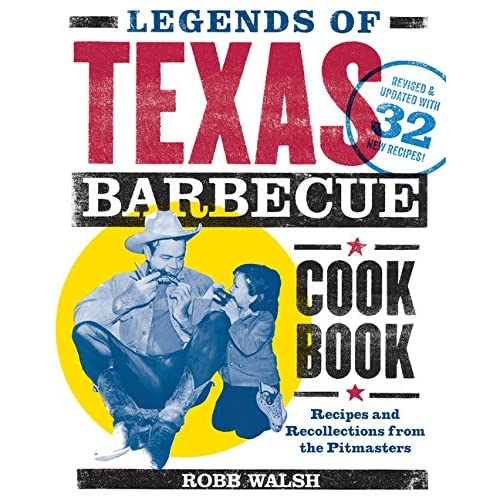 Legends of Texas Barbecue Cookbook: Recipes and Recollections from the Pitmasters: 2