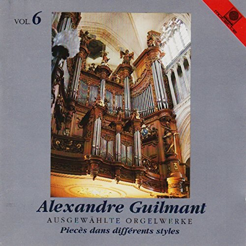Ausgewählte Orgelwerke Vol. 6 (gespielt an der Cavaille-Coll-Orgel der Notre-Dame-Kathedrale zu Saint Omer)