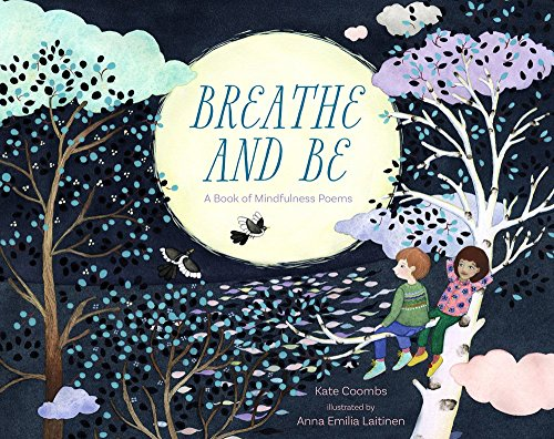Breathe and be: A Book of Mindfulness Poems por Kate Coombs