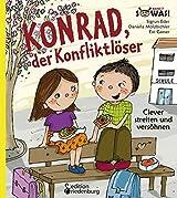 Konrad, der Konfliktlöser - Clever streiten und versöhnen (SOWAS!)