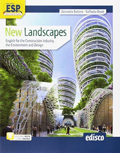 New landscapes. English for the construction industry, the environment and design. Per le Scuole superiori. Con e-book. Con espansione online