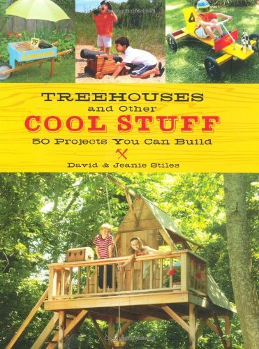 And Stile Home Arts Crafts (Treehouses and other Cool Stuff: 50 Projects You Can Build)