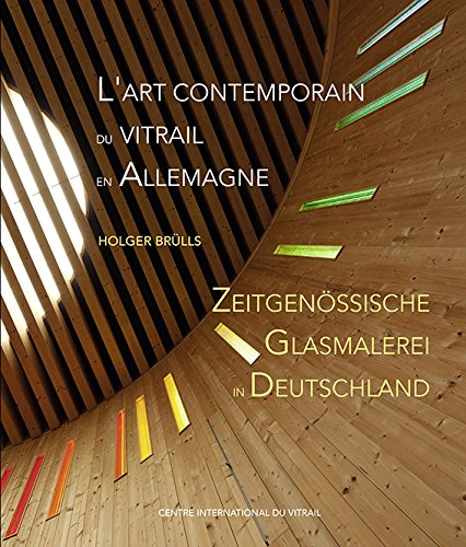 L'Art Contemporain du Vitrail en Allemagne par Holger Brulls