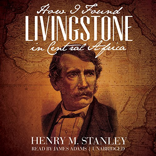 How I Found Livingstone in Central Africa  Audiolibri