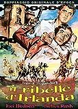 il ribelle d'irlanda regia di  douglas sirk genere: avventura anno di produzione: 1955 [Italia] [DVD]