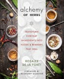 #3: The Alchemy of Herbs: Transform Everyday Ingredients into Foods & Remedies That Heal