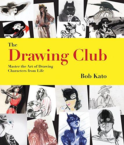 Drawing Club: Master the Art of Drawing Characters from Life por Bob Kato