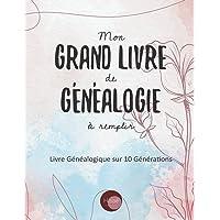 Mon Grand Livre de Généalogie à remplir: v1-1 Arbre Généalogique sur 10 générations 187 pages   format Large 21,59x27…