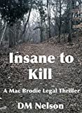 Insane to Kill (Mac Brodie Book 3) (English Edition)