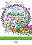 Garten - Malbuch für Erwachsene: Kreativ entspannen
