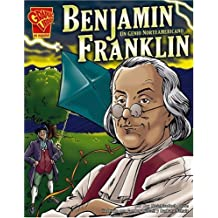 Benjamin Franklin: Un Genio Norteamericano/An American Genius (Biografias Graficas/Graphic Biographies (Spanish))