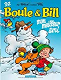 Mon meilleur ami : Boule & Bill. 32 | Verron, Laurent (1962-....). Auteur