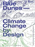 Blue Dunes: Resiliency by Design