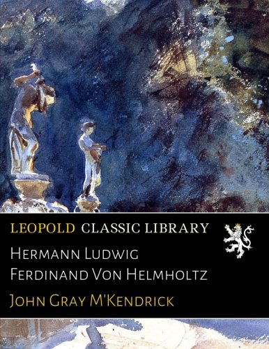 Hermann Ludwig Ferdinand Von Helmholtz