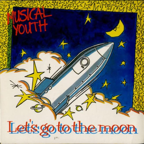 Musical Youth - Let's Go To The Moon