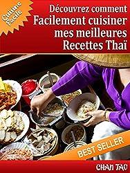 Recettes Thaï : découvrez les meilleures recettes: Cuisine facile