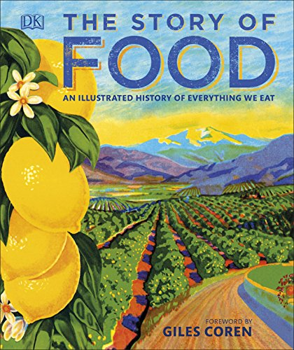The Story of Food: An Illustrated History of Everything We Eat (Dk) - Sanfte Eisen