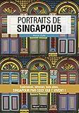 Telecharger Livres Portraits de Singapour Singapour par ceux qui y vivent (PDF,EPUB,MOBI) gratuits en Francaise