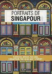 Portraits de Singapour: Singapour par ceux qui y vivent !