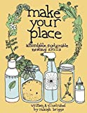 [Make Your Place: Affordable, Sustainable Nesting Skills] (By: Raleigh Briggs) [published: August, 2009]