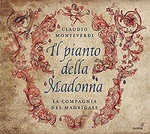 Monteverdi / Il Pianto Della Madonna