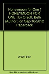 Honeymoon for One [ HONEYMOON FOR ONE ] by Orsoff, Beth (Author ) on Sep-18-2012 Paperback Paperback