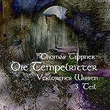 Die Tempelritter: Verlorenes Wissen 1.3 - Thomas Tippner