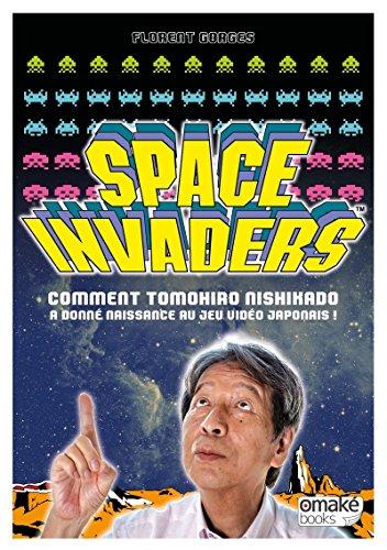 Space Invaders - Comment Tomohiro Nishikado a donné naissance au jeu vidéo Japonais ! par Florent Gorges