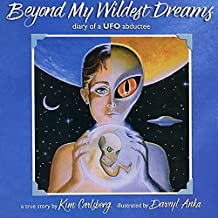 Beyond My Wildest Dreams: Diary of a UFO Abductee (English Edition)