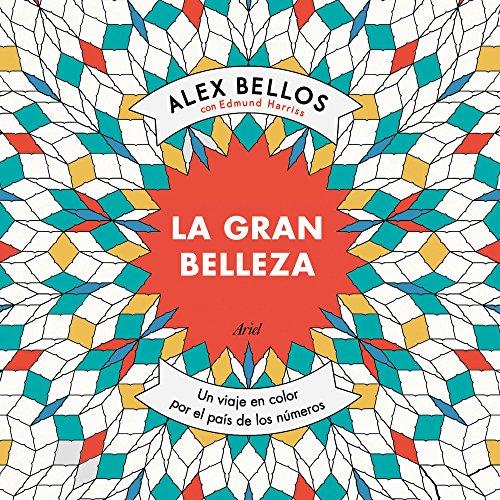 La gran belleza: Un viaje en color por el país de los números (Ariel) por Alex Bellos