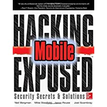 By Neil Bergman Hacking Exposed Mobile: Security Secrets & Solutions