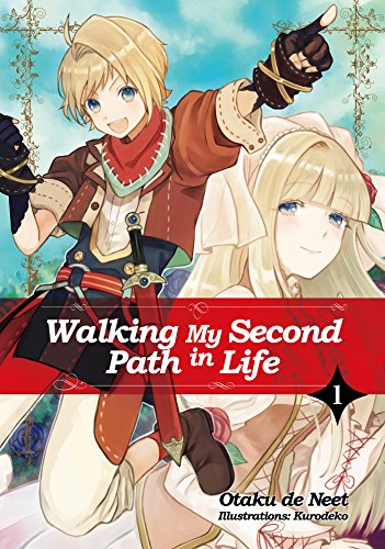 Walking My Second Path in Life: Volume 1 (English Edition) par Otaku de Neet